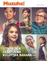 No.2 2019| Lituto ze 6 Zebatokwa Kulutiwa Banana