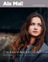 Iulai2014| O le ā ea le Aogā e Ola Ai?—Māfuaaga e Tolu e Ola Ai Pea