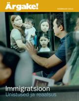 Veebruar2013| Immigratsioon — unistused ja reaalsus