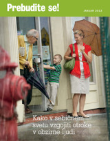 Januar2013| Kako v sebičnem svetu vzgojiti otroke v obzirne ljudi
