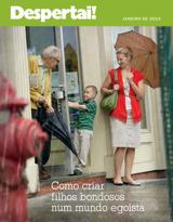 Janeiro de 2013| Como criar filhos bondosos num mundo egoísta