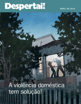 Abril de 2013| A violência doméstica tem solução!