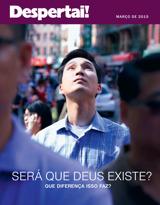 Março de 2015| Será que Deus existe? Que diferença isso faz?
