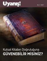 No.3 2017| Kutsal Kitabın Doğruluğuna Güvenebilir misiniz?