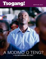 March2015| A Modimo o Teng? A go Botlhokwa go Itse?
