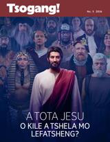 No.5 2016| A Tota Jesu o Kile a Tshela mo Lefatsheng?