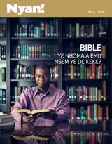 No.2 2016| Bible Yɛ Nhoma a Emu Nsɛm Yɛ Dɛ Kɛkɛ?