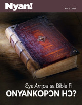 No.3 2017  Ɛyɛ Ampa sɛ Bible Fi Onyankopɔn Hɔ?
