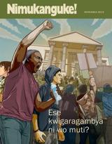 Nyakanga2013| Ese kwigaragambya ni wo muti?