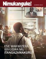 Ukuboza2013| Ese wakwizera ibivugwa mu itangazamakuru?
