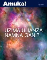Mwezi wa 1, 2015  Uzima Ulianza Namna Gani?
