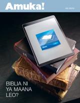 Mwezi wa 2, 2015| Biblia Ni ya Maana Leo?