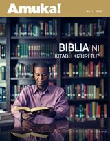 Na.2 2016| Biblia Ni Kitabu Kizuri Tu?