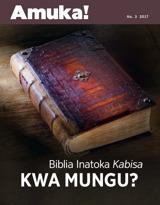 Na.3 2017| Biblia Inatoka Kabisa kwa Mungu?
