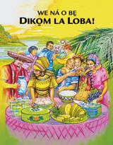 We ná o be̱ diko̱m la Loba!