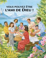 Vous pouvez être l'ami de Dieu!