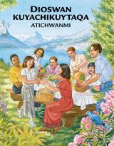 Dioswan kuyachikuytaqa atichwanmi