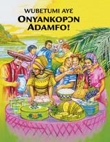 Wubetumi Ayɛ Onyankopɔn Adamfo!