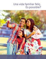 Una vida familiar feliç. Éspossible?