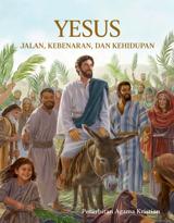 Yesus—Jalan, Kebenaran, dan Kehidupan