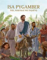 Isa Pygamber — ýol, hakykat we ýaşaýyş