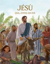 Jésù—Ọ̀nà, Òtítọ́ àti Ìyè