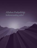 Allahın Padşahlığı hökmranlıq edir!