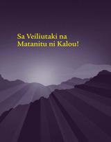 Sa Veiliutaki na Matanitu ni Kalou!