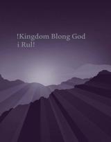 !Kingdom Blong God i Rul!