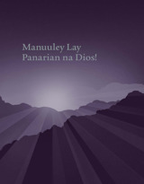 Manuuley Lay Panarian na Dios!