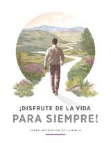 ¡Disfrute de la vida para siempre! Curso interactivo de la Biblia