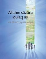 Allahın sözünə qulaq as və əbədiyyən yaşa