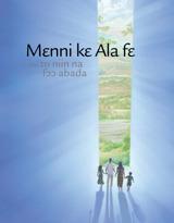 Mɛnni kɛ Ala fɛ ani to niin na fɔɔ abada