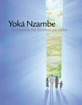 Yoká Nzambe mpo ozala na bomoi ya seko