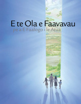 E te Ola e Faavavau pe a E Faalogo i le Atua