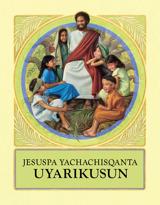 Jesuspa yachachisqanta uyarikusun