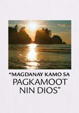"""""""Magdanay Kamo sa Pagkamoot nin Dios"""""""