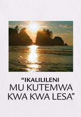 """""""Ikalilileni mu Kutemwa kwa kwa Lesa"""""""