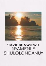 """""""Bɛzie Bɛ Nwo Wɔ Nyamenle Ɛhulolɛ Ne Anu"""""""