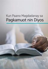 Kun Paano Magdadanay sa Pagkamuot nin Diyos