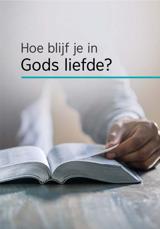 Hoe blijf je in Gods liefde?