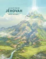 Le culte pur de Jéhovah enfin rétabli!