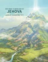 Den rene tilbedelsen av Jehova –endelig gjenopprettet!