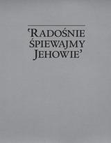 'Radośnie śpiewajmy Jehowie'