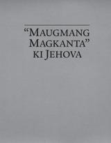 """""""Maugmang Magkanta"""" ki Jehova"""