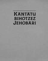 Kantatu bihotzez Jehobari
