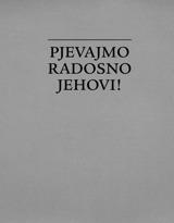 Pjevajmo radosno Jehovi!