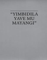 """Yimbidila Yave mu Mayangi"""