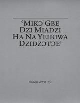 'Mikɔ Gbe Dzi Miadzi Ha Na Yehowa Dzidzɔtɔe'