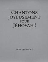 Chantons joyeusement pour Jéhovah!